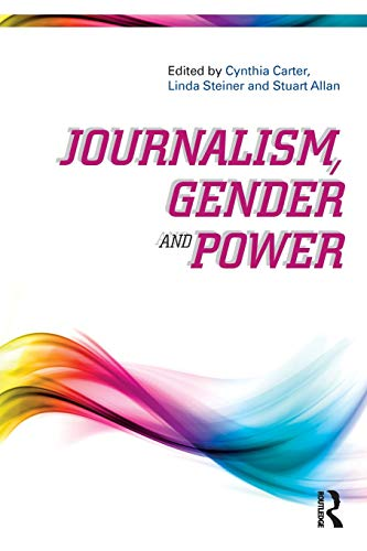 Compare Textbook Prices for Journalism, Gender and Power 1 Edition ISBN 9781138895362 by Carter, Cynthia