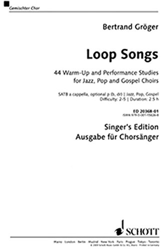 Loop Songs: 44 Warm-Up and Performance Studies for Jazz, Pop and Gospel Choirs - Singer's Edition. gemischter Chor (SATB). Chorpartitur.