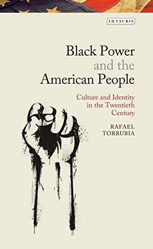 Black Power and the American People: The Cultural Legacy of Black Radicalism (Library of Modern American History Book 5) (English Edition)