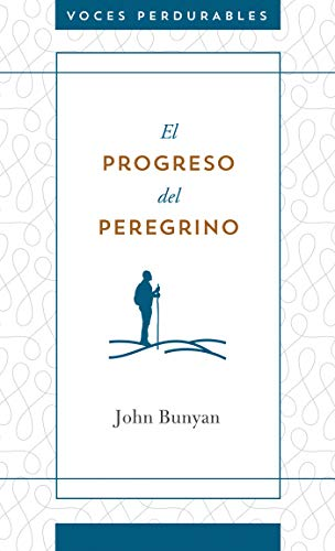 El Progreso del Peregrino (Voces perdurables / Enduring Voices)