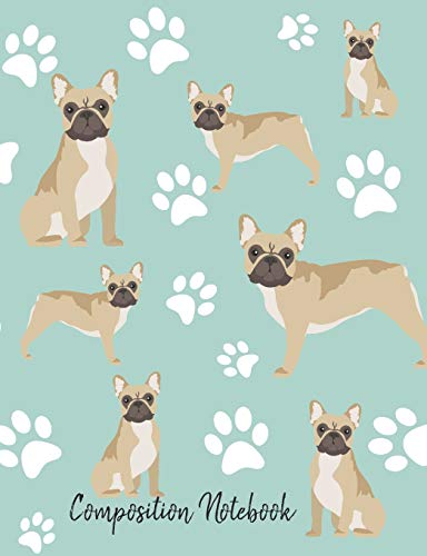Composition Notebook: French Bulldog Paw Prints Cute School Notebook 100 Pages Wide Ruled Paper (Dog Breed Composition Books)