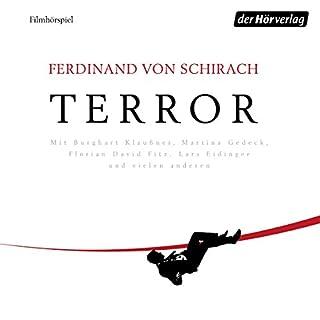 Terror                   Autor:                                                                                                                                 Ferdinand von Schirach                               Sprecher:                                                                                                                                 Burghart Klaußner,                                                                                        Lars Eidinger,                                                                                        Florian David Fitz,                   und andere                 Spieldauer: 1 Std. und 31 Min.     164 Bewertungen     Gesamt 4,8