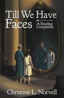 Till We Have Faces - A Reading Companion: An Any Day Companion for an Everyday