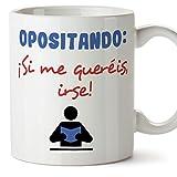 Taza original con mensaje gracioso para opositores - OPOSITANDO: ¡Si me queréis, irse! - cerámica 350 ml - Tazas con frases motivacionales en tono