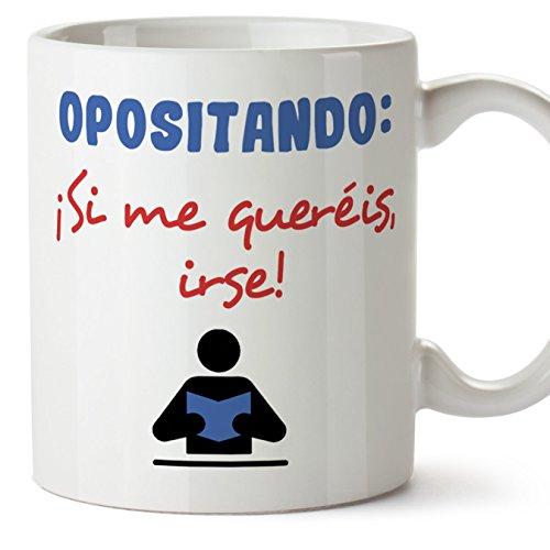 MUGFFINS Taza Original con Mensaje Gracioso para opositores - OPOSITANDO: ¡Si me queréis, irse! - cerámica 350 ml - Tazas con Frases motivacionales en Tono