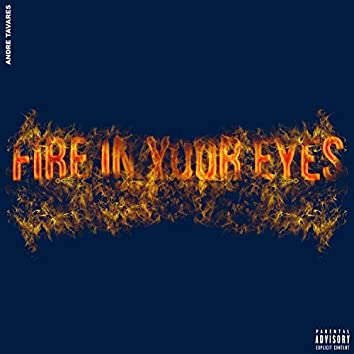 Fire in Your Eyes