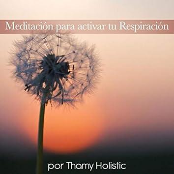 Meditación Para Activar Tu Respiración