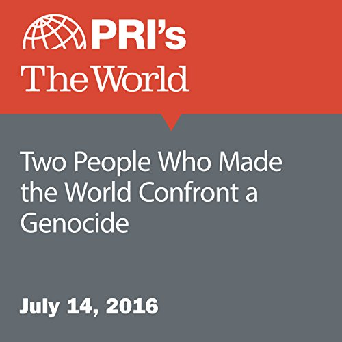 Two People Who Made the World Confront a Genocide audiobook cover art