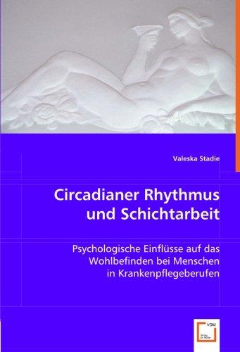 Circadianer Rhythmus und Schichtarbeit: Psychologische Einflüsse auf das Wohlbefinden bei Menschen in Krankenpflegeberufen