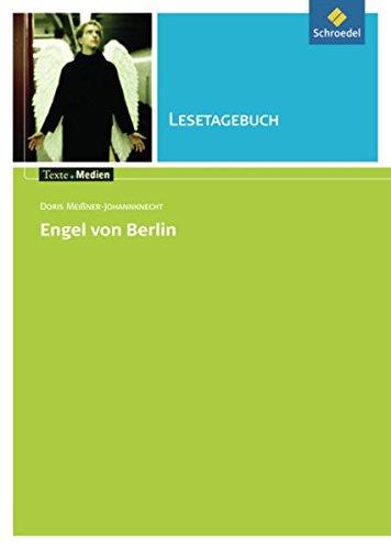 Texte.Medien / Kinder- und Jugendbücher ab Klasse 9: Texte.Medien: Doris Meißner-Johannknecht: Engel von Berlin: Lesetagebuch