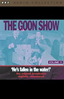 The Goon Show, Volume 11     He's Fallen in the Water              By:                                                                                                                                 The Goons                               Narrated by:                                                                                                                                 The Goons                      Length: 2 hrs and 1 min     1 rating     Overall 3.0