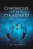 Chronicles of the Damned: Ashes of Dawn