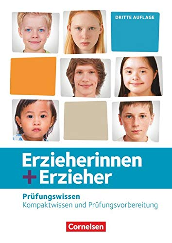 Erzieherinnen + Erzieher - Neubearbeitung: Zu allen Bänden - Prüfungswissen: Kompaktwissen und Prüfungsvorbereitung. Schülerbuch