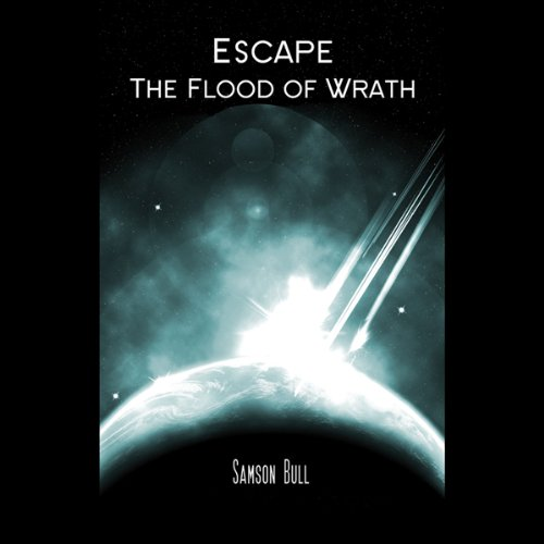 Escape the Flood of Wrath  Audiolibri