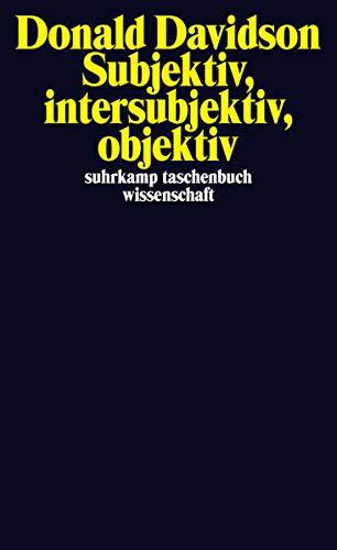 Subjektiv, intersubjektiv, objektiv (suhrkamp taschenbuch wissenschaft)