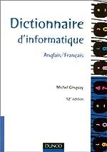 DICTIONNAIRE D'INFORMATIQUE ANGLAIS/FRANCAIS. - 12ème édition de Michel Ginguay