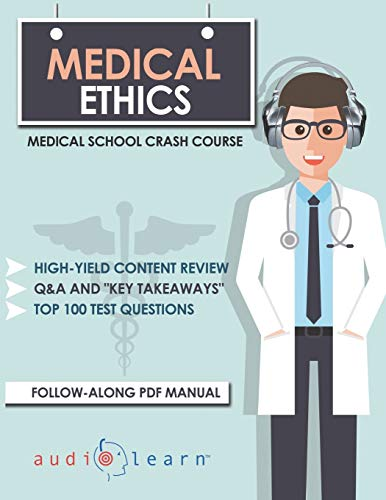 Medical Ethics: Medical School Crash Course