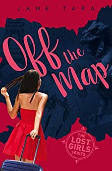Off the Map (The Lost Girls Book 2) by [Jane Tara]