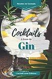 """""""cocktails base gin"""": livre de recettes de cocktails au gin pour les amoureux du gin !"""