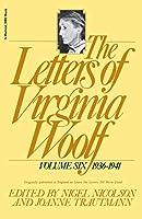 The Letters of Virginia Woolf: Vol. 6 (1936-1941) (Letters of Virginia Woolf, 1936-1941)