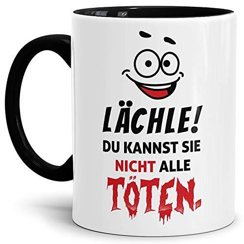 Tasse mit Spruch Lächle Du Kannst Sie Nicht Alle Töten Innen & Henkel Schwarz/Mug/Cup/Becher/Lustig/Witzig/Spaß/Beste Qualität - 25 Jahre Erfahrung
