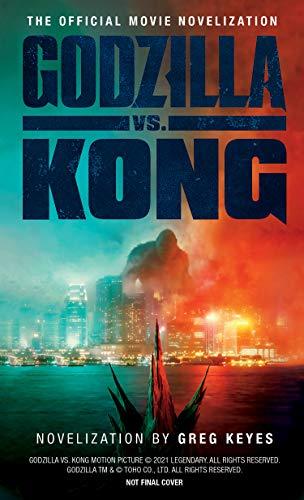 Godzilla vs. Kong: The Official Movie Novelization