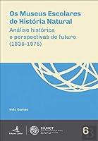 Os Museus Escolares de História Natural (Portuguese Edition)