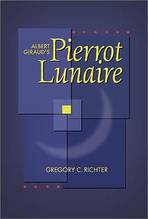 Albert Girauds Pierrot Lunaire