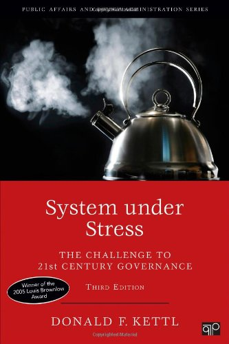 System under Stress: The Challenge to 21st Century Governance (Kettl Series)
