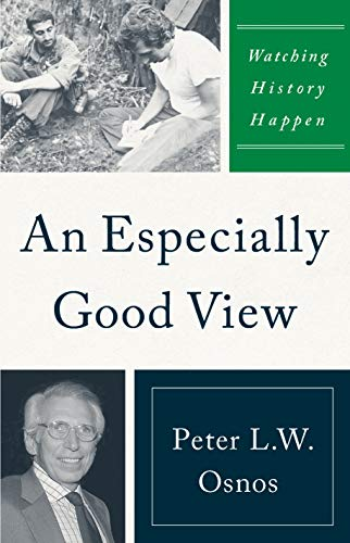 Compare Textbook Prices for An Especially Good View: Watching History Happen  ISBN 9781735996806 by Osnos, Peter L. W.