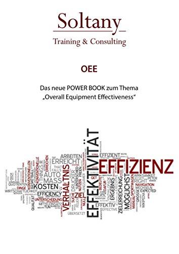 OEE - Overall Equipment Effectiveness: Effektivität erkennen und Handeln