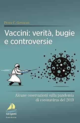 Vaccini: verità, bugie e controversie. Alcune osservazioni sulla pandemia di coronavirus del 2019
