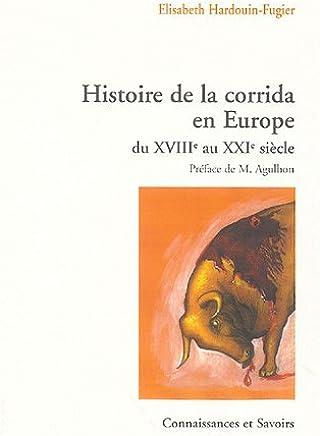 Histoire de la corrida en Europe du XVIIIe au XXIe siècle