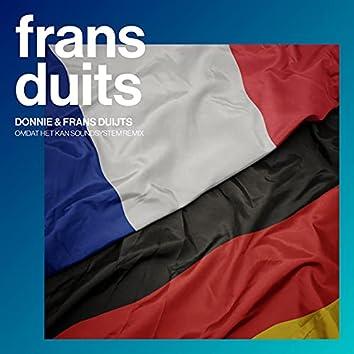 Frans Duits (Omdat Het Kan Soundsystem Remix)