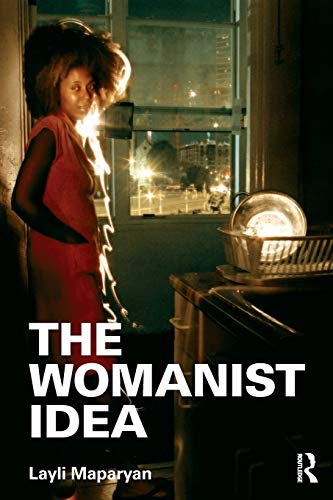 The Womanist Idea (Contemporary Sociological Perspectives)