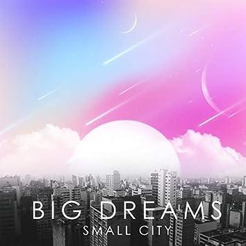 Big Dreams Small City