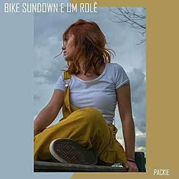 Bike, Sundown e um Rolê