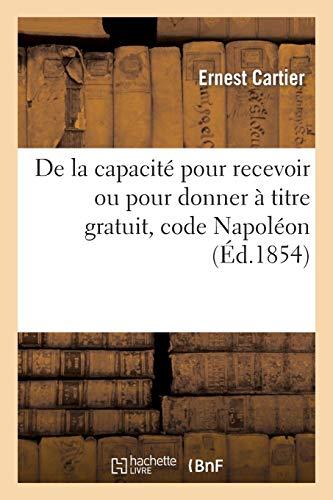 De la capacité pour recevoir ou pour donner à titre gratuit, code Napoléon