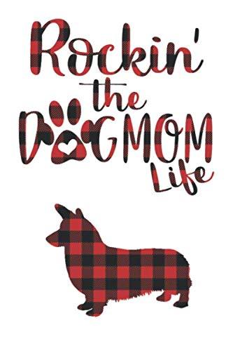 Rockin' the Dog Mom life Buffalo plaid Pembroke welsh corgi Dog Notebook: Great gift for Mom, Pembroke welsh corgi journal, Dogs Notebook Gift, ... 110 Pages, 6x9, Soft Cover, Matte Finish