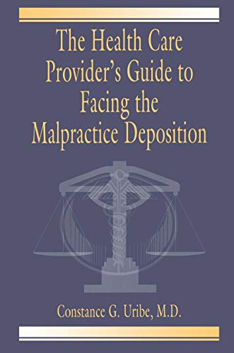 Compare Textbook Prices for The Health Care Provider's Guide to Facing the Malpractice Deposition 1 Edition ISBN 9780849320590 by Uribe  M.D., Constance G.