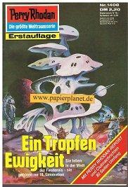 Perry Rhodan Erstauflage Nr. 1408 Ein Tropfen Ewigkeit, Aug 1988, Roman-Heft Der Erbe des Universums. Die grosse Weltraum-Serie von .