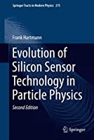 Evolution of Silicon Sensor Technology in Particle Physics (Springer Tracts in Modern Physics, 275)