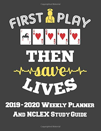 2019 - 2020 Weekly Planner And NCLEX Study Guide for Nursing Students: Weekly Organizer with Calendar and Study Planner for Student Success