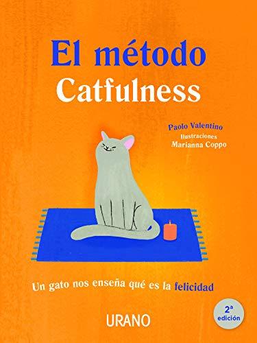 El método catfulness: Un gato nos enseña qué es la felicidad (Crecimiento personal)