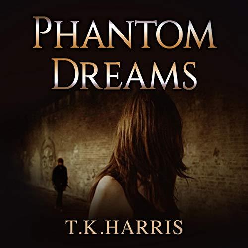 Phantom Dreams: Novel Audiobook By T.K. Harris cover art