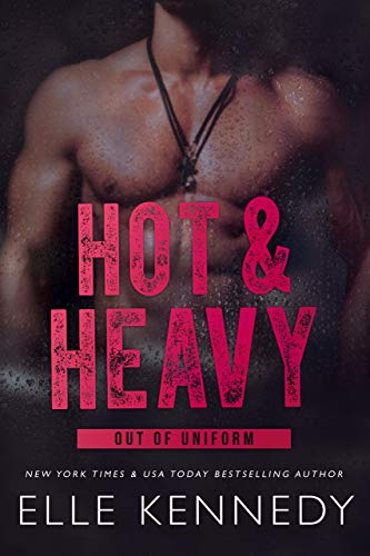 Hot & Heavy (Out of Uniform Book 2) (English Edition)