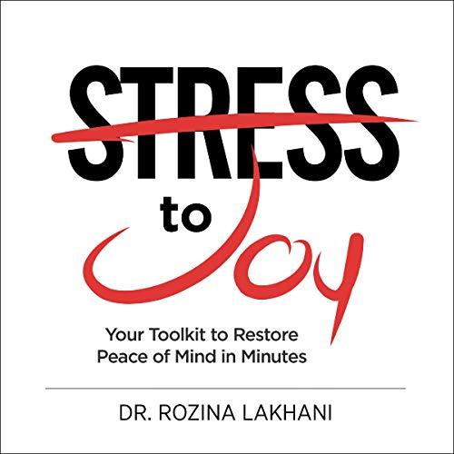 Stress to Joy Audiobook By Rozina Lakhani cover art
