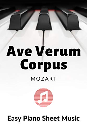 Ave Verum Corpus - Mozart  – Easy Piano Sheet Music - BIG notes: Lovely Easy & Classical Church Version - Wedding Music - Church Organ, Keyboard - on the phone, tablet (English Edition)