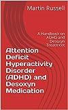 Attention Deficit Hyperactivity Disorder (ADHD) and Desoxyn Medication: A Handbook on ADHD and Desoxyn Treatment (English Edition)