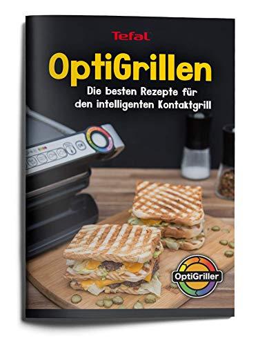 OptiGrillen – Die besten Rezepte für den intelligenten Kontaktgrill (Tefal OptiGrill) - Das Original